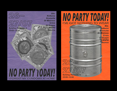 NO PARTY TODAY! POSTERS
