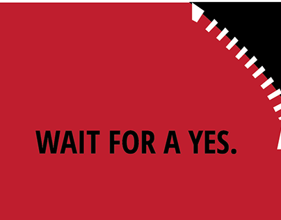 Wait for a Yes.