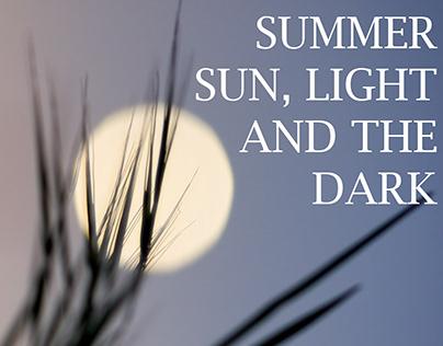 SUMMER - SUN, LIGHT AND THE DARK