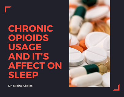 Chronic Opioids Usage and It's Affect on Sleep