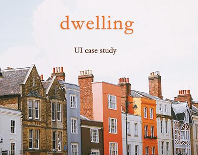 DWELLING - UI Case Study