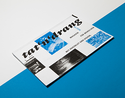 tat'n'drang – Herzblut und Vision | Magazin (B.A.)