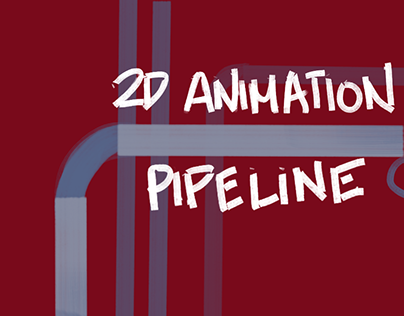 2D Animation Pipeline