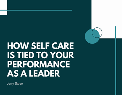 How Self Care is Tied to Your Performance as a Leader