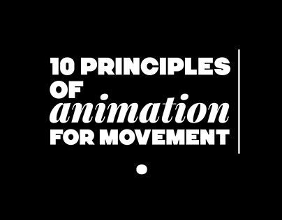 10 Principles of Animation for movement.