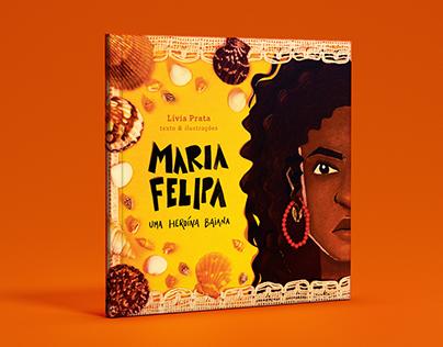 Maria Felipa: Uma heroina baiana   Illustrated book