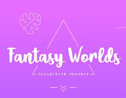 Fantasy Worlds - Collective project
