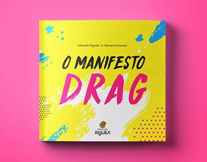 O Manifesto Drag (The Drag Manifesto)