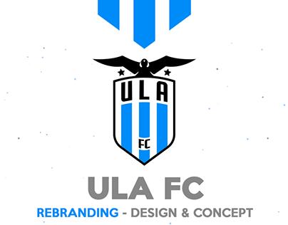 ULA F.C. ▒ Rebranding design & Concept.