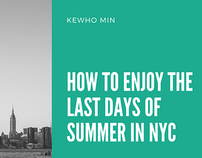 Kewho Min | How to Enjoy the Last Days of Summer in NYC