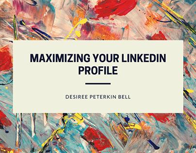 Maximizing Your Linkedin Profile
