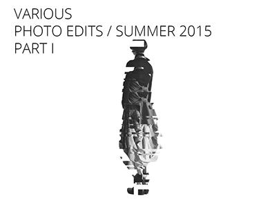 Various Photo Edits / Summer 2015 part I