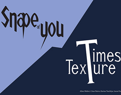 Typography: Snape of you & Times Texture