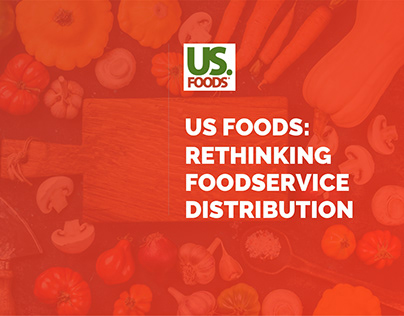 US Foods: Rethinking foodservice distribution