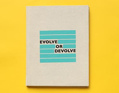 Evolve or Devolve