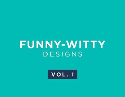 Funny-Witty Designs | Social Media Creatives | Vol. 1
