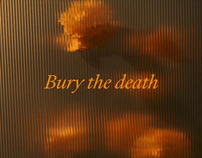 Bury the death