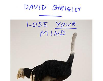 David Shrigley - Lose Your Mind.