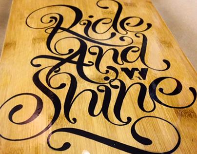 Ride & Shine - Skateboard
