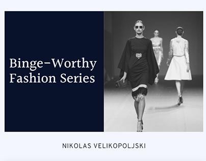 Binge-Worthy Fashion Series