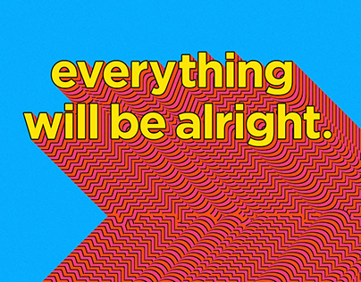 everything will be alright. - Typography