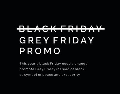 No Black Friday Only Grey