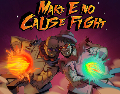Make E No Cause Fight (Design & Direction)