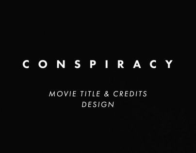 CONSPIRACY - Movie Title & Credits Design