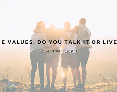 Core Values: Do You Talk It or Live It?