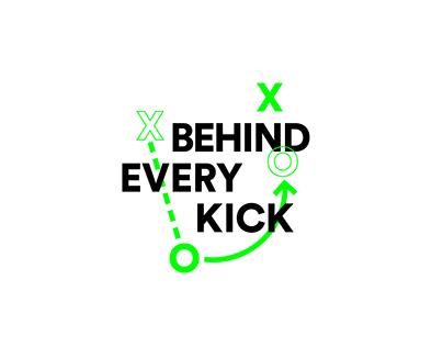 Behind Every Kick
