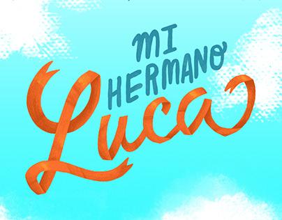 Mi hermano Luca / shortfilm