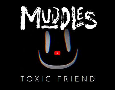 CLIP & LOGO - Muddles / Toxic Friend