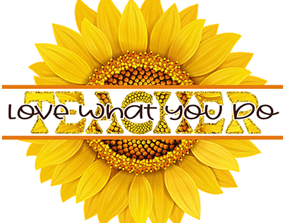 """Sunflower """"Love What You Do"""" Job Quotes Sublimation PNG"""