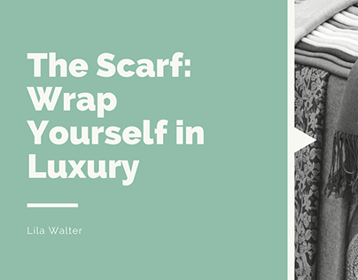The Scarf: Wrap Yourself in Luxury