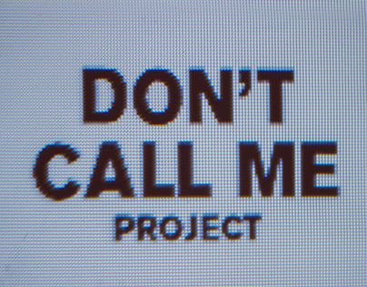 DON'T CALL ME PROJECT