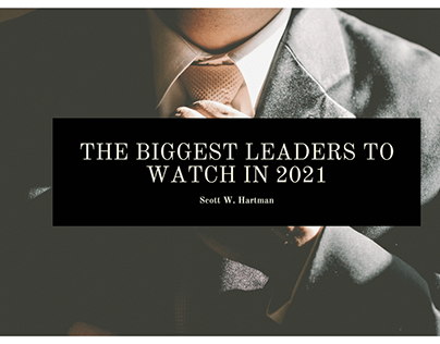 The Biggest Leaders to Watch in 2021