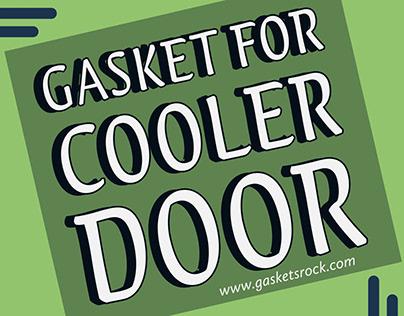 Gasket for Cooler Door