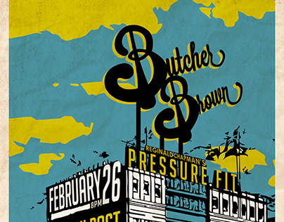 Pressure Fit/ Butcher Brown 11 x 17 poster
