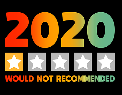 2020 Sucks One Star Would Not Recommended