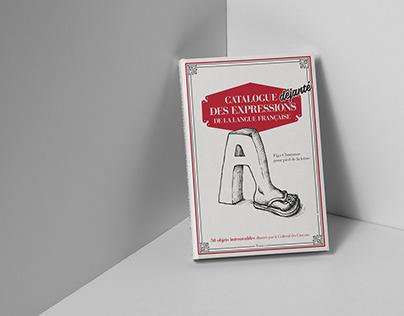 Catalogue Déjanté des Expressions de la Langue Français