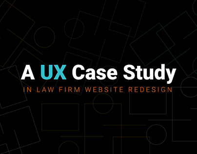 A UX Case Study in design for law firms.