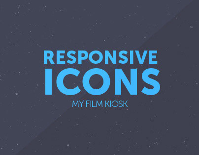 My Film Kiosk - Responsive Icons