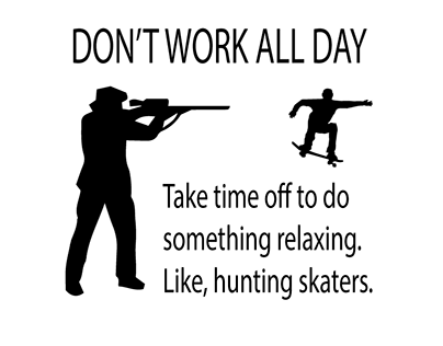 Don't work all day