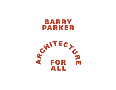 Barry Parker: Architecture For All