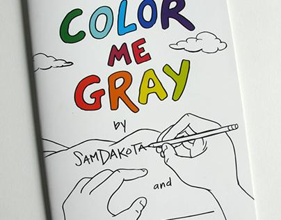 Color Me Gray (a coloring book)