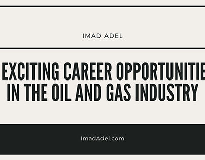 Imad Adel | Career Opportunities in the Oil and Gas