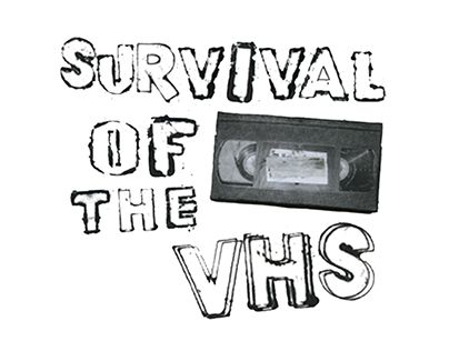 Survival of the VHS