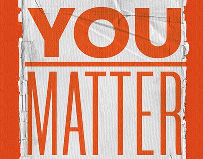 You Matter - Motivational Poster
