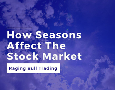 How Seasons Affect The Stock Market
