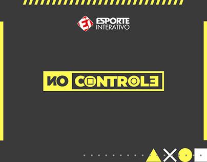ESPORTE INTERATIVO / No Controle